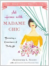 At Home with Madame Chic | Jennifer L. Scott |