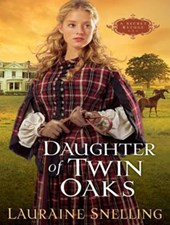Daughter of Twin Oaks | Lauraine Snelling |