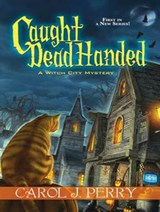 Caught Dead Handed | Carol J. Perry |