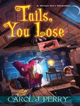 Tails, You Lose | Carol J. Perry |