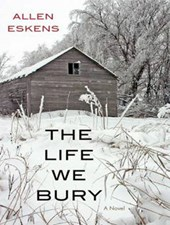 The Life We Bury | Allen Eskens |