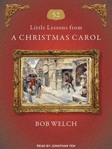 52 Little Lessons from a Christmas Carol | Bob Welch |