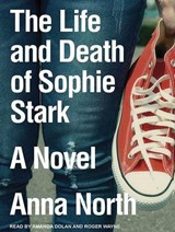 The Life and Death of Sophie Stark | Anna North |