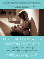 The Emotionally Absent Mother | Jasmin Lee Cori |