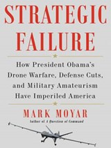 Strategic Failure | Mark Moyar |