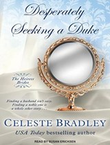 Desperately Seeking a Duke | Celeste Bradley |