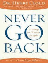Never Go Back | Henry Cloud |