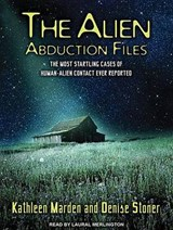 The Alien Abduction Files | Marden, Kathleen ; Stoner, Denise |