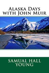 Alaska Days with John Muir | Samual Hall Young |
