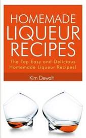 Homemade Liqueur Recipes