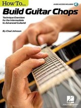 How to Build Guitar Chops | Chad Johnson |