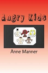 Angry Kids | Ms Anne Manner |