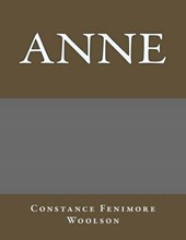 Anne | Constance Fenimore Woolson |