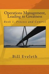Operations Management, Leading to Greatness | Bill Eveleth |