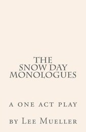 The Snow Day Monologues