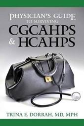 Physician's Guide to Surviving CGCAHPS & HCAHPS