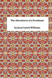 The Adventures of a Freshman | Jesse Lynch Williams |