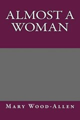 Almost a Woman | Mary Wood-allen |
