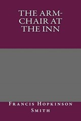 The Arm-Chair at the Inn | Francis Hopkinson Smith |