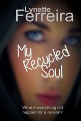 My Recycled Soul | Lynette Ferreira |