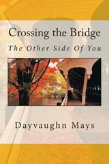 Crossing the Bridge | Dayvaughn J. Mays |