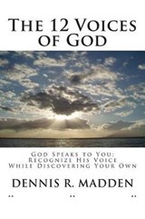 The 12 Voices of God | Dennis R. Madden |