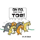 Oh No, Not the Toe! | Je Czaja |