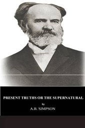 Present Truths or the Supernatural