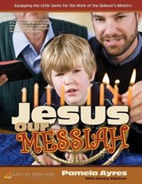 Jesus Our Messiah (for Kids) | Pamela Ayres |
