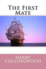 The First Mate | Harry Collingwood |