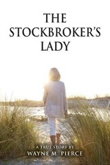 The Stockbroker's Lady | Wayne M. Pierce |
