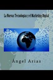 La Nuevas Tecnologías y el Marketing Digital