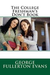 The College Freshman's Don't Book | George Fullerton Evans |