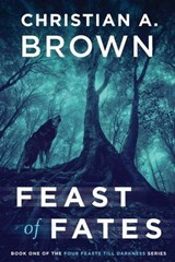 Feast of Fates | Christian a. Brown |