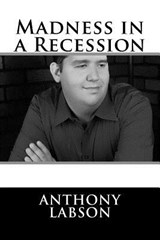 Madness in a Recession | Anthony Labson |