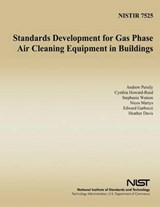 Standards Development for Gas Phase Air Cleaning Equipment in Buildings | A. K. Persily |