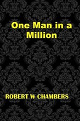 One Man in a Million | Robert W. Chambers |