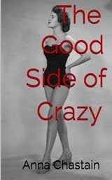 The Good Side of Crazy | Anna Chastain |
