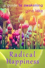 Radical Happiness | Gina Lake |