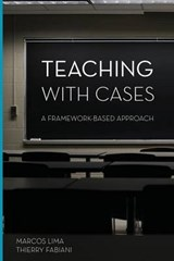 Teaching With Cases | Lima, Marcos ; Fabiani, Thierry |