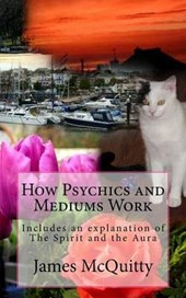 How Psychics and Mediums Work, the Spirit and the Aura