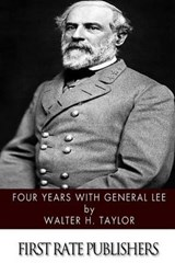 Four Years with General Lee | Walter H. Taylor |