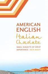 American English, Italian Chocolate