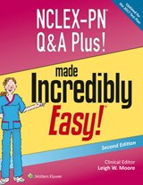 NCLEX-PN Q&A Plus! Made Incredibly Easy! | Leigh W. Moore |
