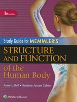 Study Guide for Memmler's Structure and Function of the Human Body | Kerry Hull |