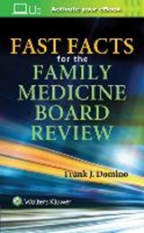 Fast Facts for the Family Medicine Board Review | Frank Domino |