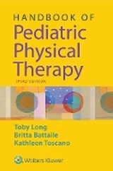 Handbook of Pediatric Physical Therapy | Toby Long |
