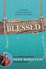 You Are Blessed, Blessed . . . Blessed | Missy Robertson |
