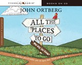 All the Places To Go...How Will You Know? | John Ortberg |