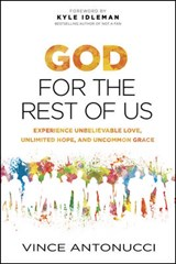 God for the Rest of Us | Vince Antonucci |